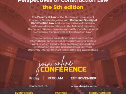 """Ediția a -V-a a Conferinței Internaționale """"Perspectives of Construction Law """""""